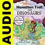 Hamilton Troll Meets Dinosaurs | Kathleen J. Shields