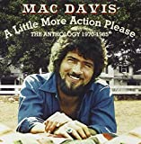 A Little More Action Please: The Anthology (1970-1985) Mac Davis