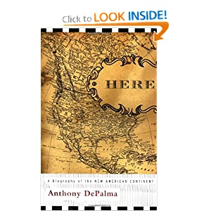 Here: A Biography of the New American Continent by Anthony DePalma