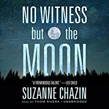 No Witness but the Moon: The Jimmy Vega Mysteries, Book 3 Audiobook by Suzanne Chazin Narrated by Thom Rivera