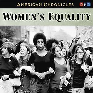 NPR American Chronicles: Women's Equality Radio/TV Program