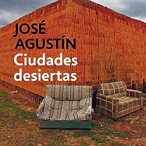 Ciudades Desiertas | [José Agustín]