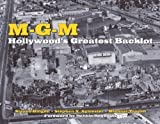 img - for MGM: Hollywood's Greatest Backlot by Steven Bingen (Feb 25 2011) book / textbook / text book