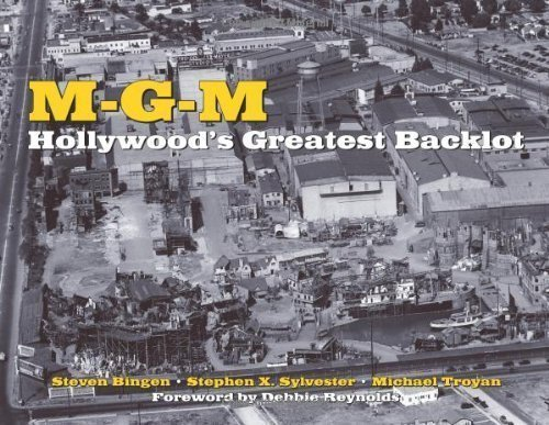 mgm-hollywoods-greatest-backlot-by-bingen-steven-sylvester-stephen-x-troyan-michael-2-25-2011