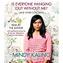 Is Everyone Hanging Out Without Me? (And Other Concerns) Hörbuch von Mindy Kaling Gesprochen von: Mindy Kaling, Michael Schur, B. J. Novak