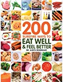img - for 200 Surefire Ways to Eat Well and Feel Better book / textbook / text book