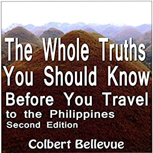 The Whole Truths You Should Know Before You Travel to the Philippines: Second Edition Audiobook