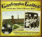 Gastonia Gallop: Cotton Mill Songs & Hillbilly Blues - Piedmont Textile Workers On Record: Gaston County, North Carolina, 1927-1931