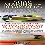 Essential Oils Box Set 5: Soap Making for Beginners & Homemade Body Scrubs & Masks for Beginners: Natural Remedies | Lindsey P