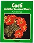 Cacti and Other Succulent Plants (Con...
