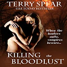 Killing the Bloodlust (       UNABRIDGED) by Terry Spear Narrated by Laura Jennings