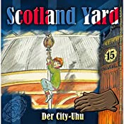 Der City-Uhu (Scotland Yard 15) | Wolfgang Pauls