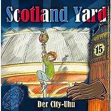 Der City-Uhu (Scotland Yard 15) Hörspiel von Wolfgang Pauls Gesprochen von: Freddy Quinn, Sascha Draeger, Christian Stark, Svenja Pages