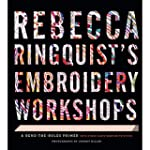 Rebecca Ringquist�s Embroidery Worksh...
