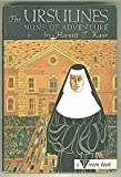img - for The Ursulines: Nuns of Adventure; The Story of the New Orleans Community (A Vision Book) book / textbook / text book