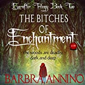 The Bitches of Enchantment: The Everafter Trilogy, Book 2 | Barbra Annino