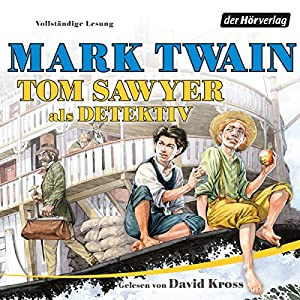 Tom Sawyer als Detektiv Hörbuch
