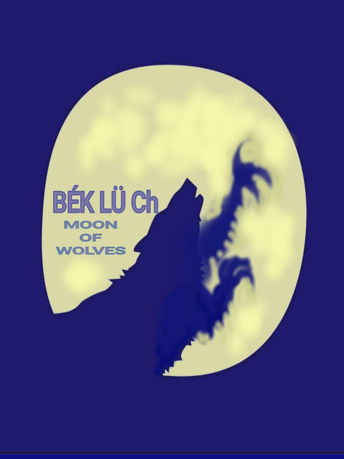 Bek lu ch  (Moon of Wolves)