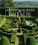echange, troc Ann Laras, Ake E:son Lindman - Jardins secrets d'Italie