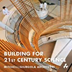BUILDING FOR 21ST CENTURY SCIENCE