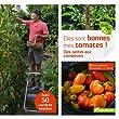 Elles sont bonnes mes tomates ! : Des semis aux conserves