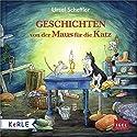 Geschichten von der Maus für die Katz Hörbuch von Ursel Scheffler Gesprochen von: Ursula Illert