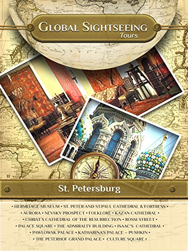 ST. PETERSBURG, Russia- Global Sightseeing Tours