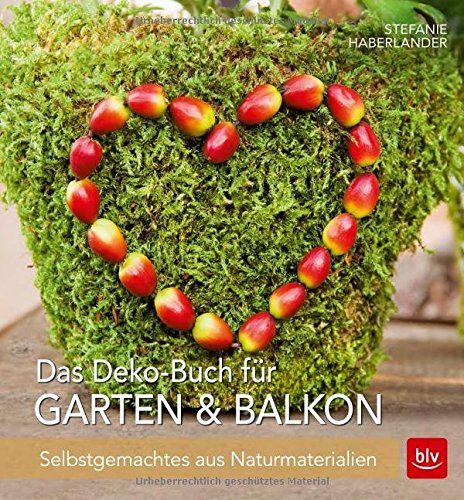 das deko buch f r garten balkon selbstgemachtes aus naturmaterialien. Black Bedroom Furniture Sets. Home Design Ideas