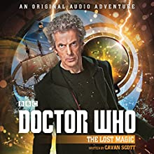 Doctor Who: The Lost Magic: 12th Doctor Audio Original Performance by Cavan Scott Narrated by To Be Announced