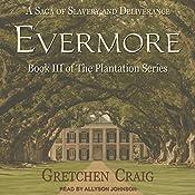 Evermore: Plantation Series, Book 3 | Gretchen Craig