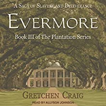 Evermore: Plantation Series, Book 3 Audiobook by Gretchen Craig Narrated by Allyson Johnson
