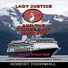 Lady Justice and the Cruise Ship Murders Hörbuch von Robert Thornhill Gesprochen von: George Kuch