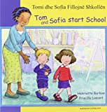 Tom and Sofia Start School in Albanian and English (First Experiences) Henriette Barkow