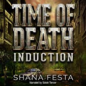 Time of Death: Induction, Volume 1 | [Shana Festa]