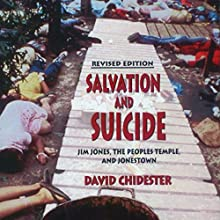 Salvation and Suicide, Revised Edition: Jim Jones, the Peoples Temple, and Jonestown | Livre audio Auteur(s) : David Chidester Narrateur(s) : Steven Roy Grimsley