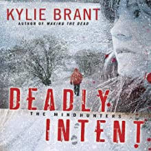 Deadly Intent (       UNABRIDGED) by Kylie Brant Narrated by Bronson Pinchot