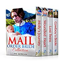 Romance: Mail Order Bride And Baby And Baby: Mail Order Bride Collection (western Sweet And Clean Inspirational Christian Romance) Western Romance (romance Short Stories)