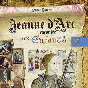 Jeanne d'Arc racontée aux enfants Audiobook