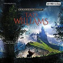 Das Herz (Shadowmarch 4) Hörbuch von Tad Williams Gesprochen von: David Nathan