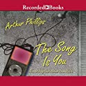 The Song Is You Audiobook by Arthur Phillips Narrated by Christopher E. Welch