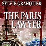 The Paris Lawyer (La Rigole du Diable) | Sylvie Granotier,Anne Trager - translator