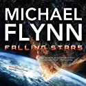 Falling Stars (       UNABRIDGED) by Michael Flynn Narrated by Malcolm Hillgartner