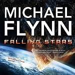 Falling Stars (       UNABRIDGED) by Michael Flynn Narrated by Malcolm Hillgartner
