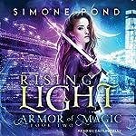 Rising Light: Armor of Magic Series, Book 2 | Simone Pond
