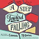 A Step Toward Falling Audiobook by Cammie McGovern Narrated by Amanda Wallace, Ashley Clements