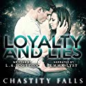 Loyalty and Lies: Chastity Falls, Book 1 Audiobook by L. A. Cotton Narrated by Emma Lysy