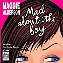 Mad About the Boy (       UNABRIDGED) by Maggie Alderson Narrated by Stephanie Daniel