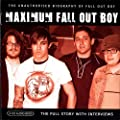Maximum Fall Out Boy: The Unauthorised Biography