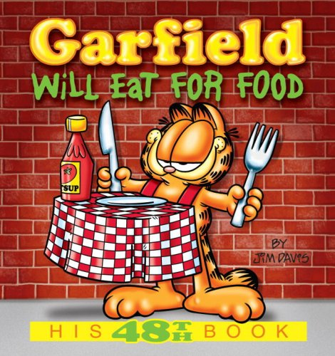 Garfield Will Eat for Food: His 48th Book