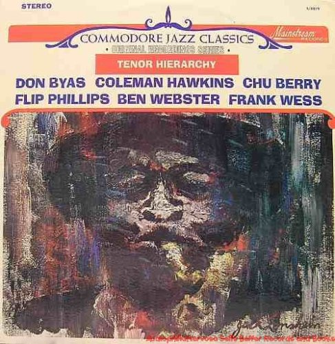 Tenor Hierarchy by Coleman Hawkins, Chu Berry, Flip Phillips, Ben Webster, Frank Wess Don Byas
